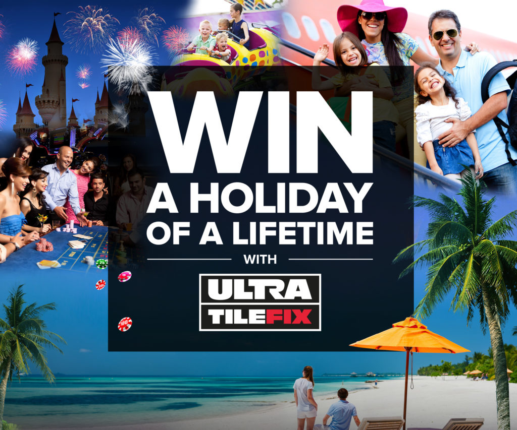 Win A Holiday Of A Lifetime With Ultratilefix The Tile